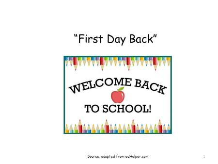 """First Day Back"" 1 Source: adapted from edHelper.com."