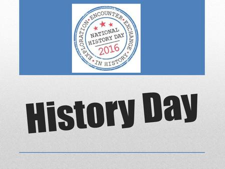 History Day. What is History Day? Each year more than half a million students just like you participate in an experience that is a fun and exciting way.