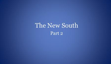 The New South Part 2. Booker T. Washington Atlanta Compromise speech of 1895 Atlanta Compromise speech of 1895 Popular spokesperson for African-American.