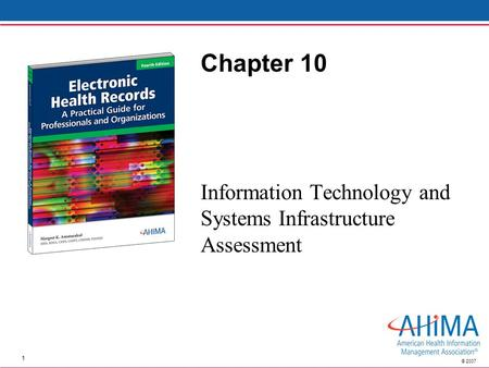 1 © 2007 Chapter 10 Information Technology and Systems Infrastructure Assessment.