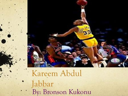 Kareem Abdul Jabbar By: Bronson Kukonu. Background Information Formerly known as Ferdinand Lewis Alcindor Jr. Born on April 16,1947 in New York City Attended.