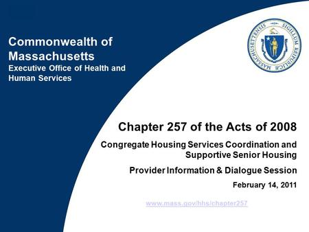Commonwealth of Massachusetts Executive Office of Health and Human Services Chapter 257 of the Acts of 2008 Congregate Housing Services Coordination and.
