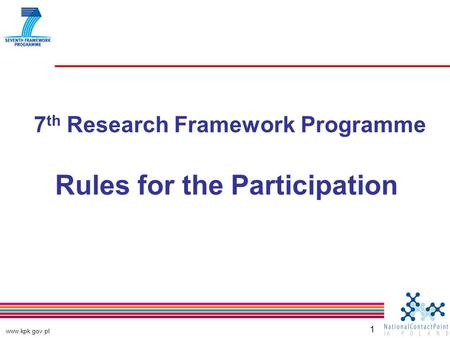 Www.kpk.gov.pl 1 7 th Research Framework Programme Rules for the Participation.