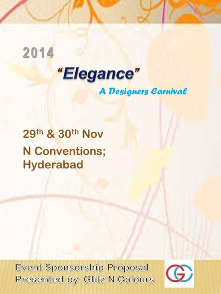 A Designers Carnival 29 th & 30 th Nov 2014 N Conventions; Hyderabad.