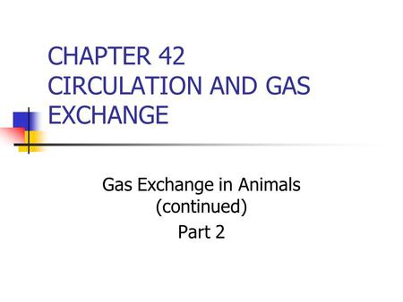CHAPTER 42 CIRCULATION AND GAS EXCHANGE