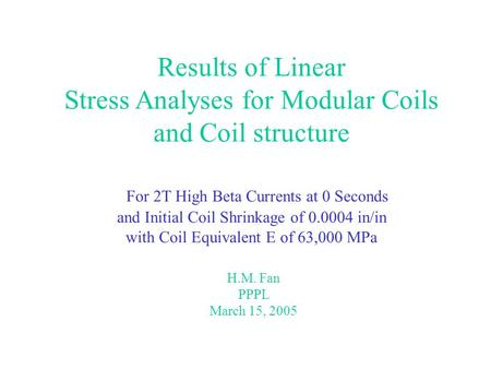 Results of Linear Stress Analyses for Modular Coils and Coil structure For 2T High Beta Currents at 0 Seconds and Initial Coil Shrinkage of 0.0004 in/in.