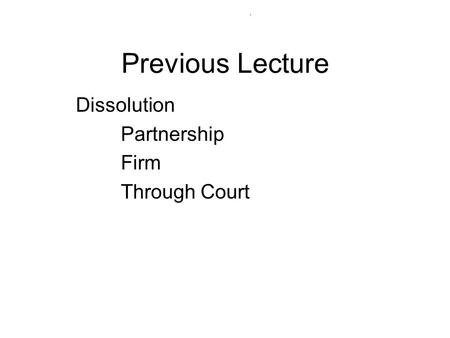 Previous Lecture Dissolution Partnership Firm Through Court.