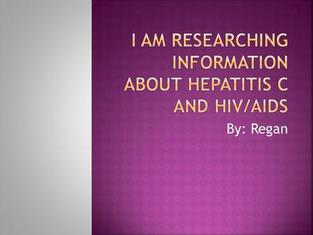 By: Regan. When a person has hepatitis c it can damage their liver.