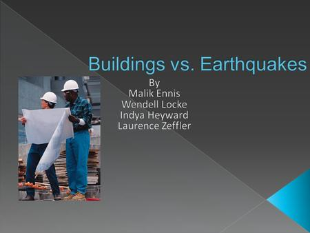  How can a structure be build to withstand Earthquakes.