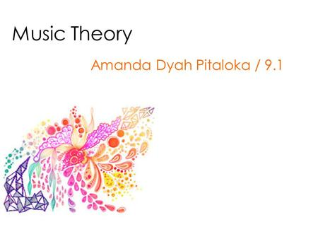 Music Theory Amanda Dyah Pitaloka / 9.1. Musical Period Medieval Period - from about 800 to 1400 AD Renaissance Period - from 1400 to 1600 AD Baroque.