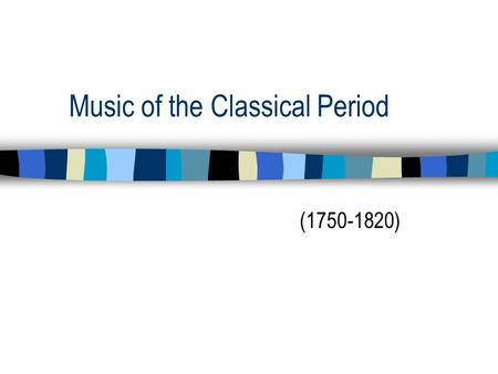 "Music of the Classical Period (1750-1820) ""Classical"" Defined A ""classic"" is any supreme accomplishment of lasting appeal (for example a movie classic."