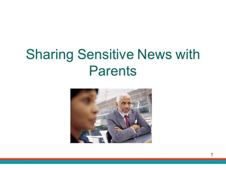 1 Sharing Sensitive News with Parents. 2 Agenda Introduction Why sharing news is difficult for parents and ECEs How you tell makes a difference Strategies.