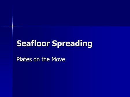Seafloor Spreading Plates on the Move. Introduction Most scientists believe that Earth's crust is broken into about 20 pieces called plates. Most scientists.
