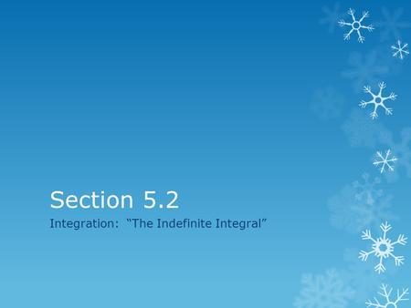 "Section 5.2 Integration: ""The Indefinite Integral"""