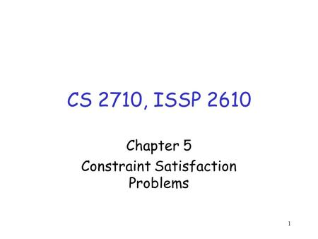 Chapter 5 Constraint Satisfaction Problems