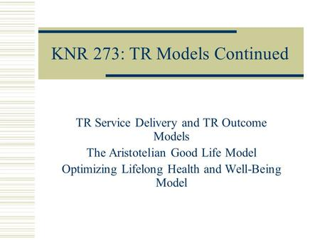 KNR 273: TR Models Continued