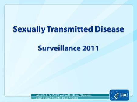 National Center for HIV/AIDS, Viral Hepatitis, STD, and TB Prevention Division of Sexually Transmitted Disease Prevention.