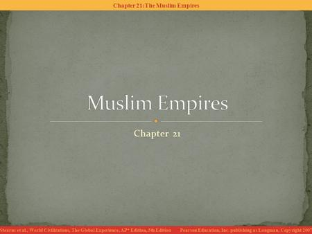 chapter 21 the muslim empires Essential questions: what were the similarities among all three muslim dynasties what were the causes of ottoman decline in the 17th century what were the similarities and differences in the decline of the abbasid and ottoman empires.