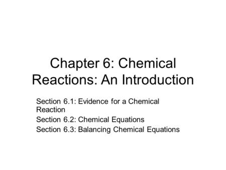 Chapter 6: Chemical Reactions: An Introduction