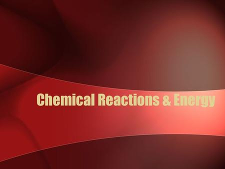 Chemical Reactions & Energy. What are Chemical Reactions? Chemical reactions change substances into different substances by breaking and forming chemical.