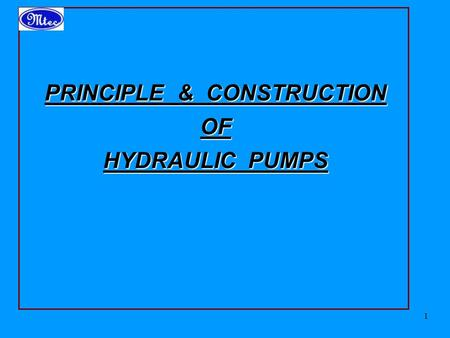 PRINCIPLE & CONSTRUCTION OF HYDRAULIC PUMPS