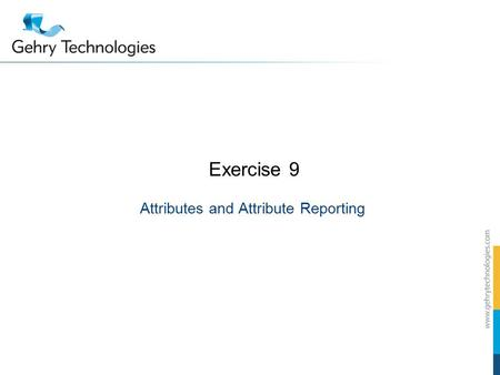 Exercise 9 Attributes and Attribute Reporting. Exercise: Attributing and Reporting the Citron House.