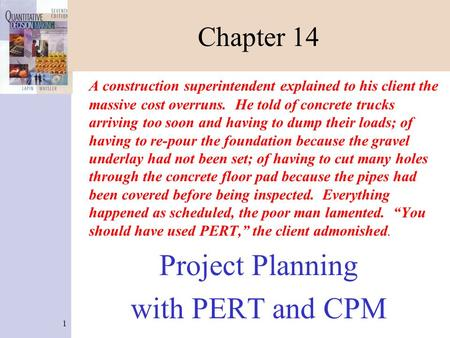 1 Chapter 14 A construction superintendent explained to his client the massive cost overruns. He told of concrete trucks arriving too soon and having to.