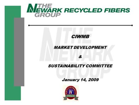 CIWMB MARKET DEVELOPMENT & SUSTAINABILITY COMMITTEE January 14, 2009.