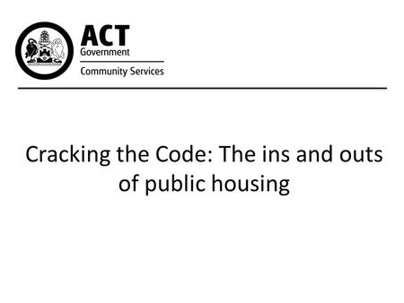 Cracking the Code: The ins and outs of public housing.