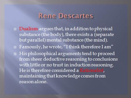 a presentation of descartes meditation on first philosophy Meditations on first philosophy by rene descartes the meditation of yesterday has filled my mind but it will be said that these presentations are.