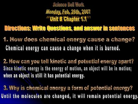 Energy Exists in Different Forms What is energy? Energy is the ability to cause change. All forms of energy cause change to occur.