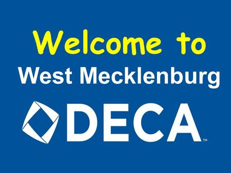 Welcome to West Mecklenburg What is DECA? Answer: DECA is a career-technical student organization that prepares emerging leaders and entrepreneurs.