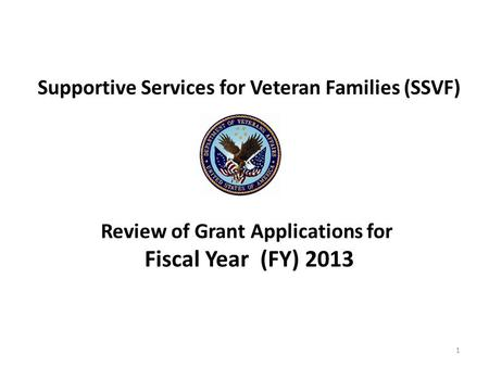 Supportive Services for Veteran Families (SSVF) Review of Grant Applications for Fiscal Year (FY) 2013 1.