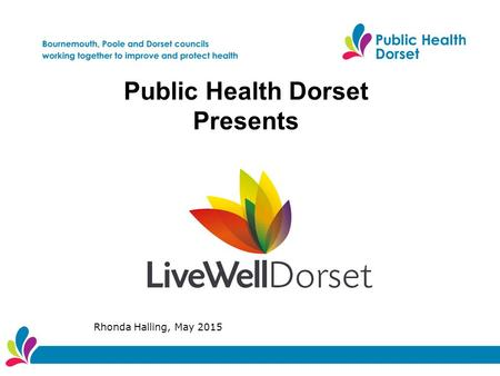 Public Health Dorset Presents Rhonda Halling, May 2015.