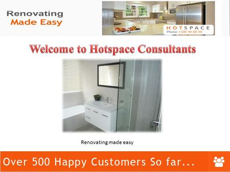 Renovating made easy.  About Us  Our Services  Why Hotspace?  Contact Us.