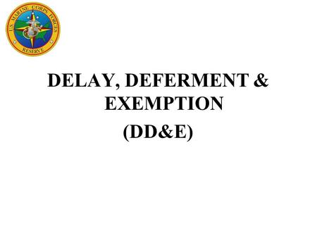 DELAY, DEFERMENT & EXEMPTION