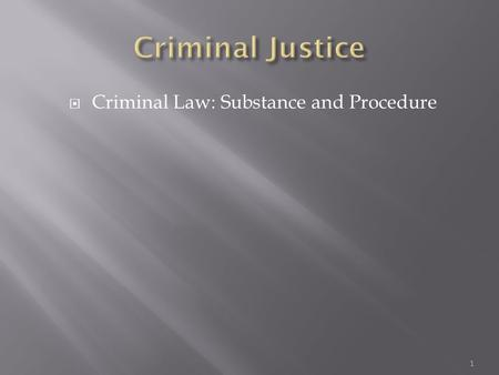  Criminal Law: Substance and Procedure 1.  Guarantees that no one is deprived of life or liberty without certain constitutional protections  Found.