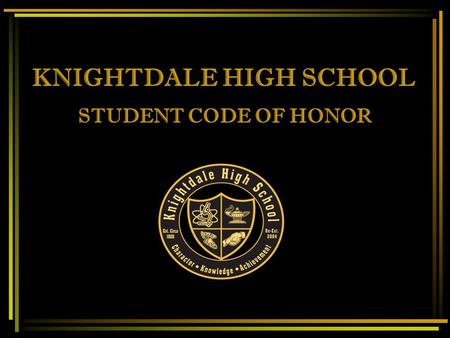 KNIGHTDALE HIGH SCHOOL STUDENT CODE OF HONOR CLASSROOM MANAGEMENT SYSTEM 3 STRIKES YOU'RE OUT!!! CLASSROOM DISRUPTION #1 1 ST WARNING ISSUED CLASSROOM.