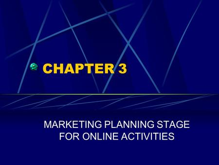 CHAPTER 3 MARKETING PLANNING STAGE FOR ONLINE ACTIVITIES.