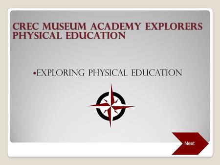 CREC Museum Academy Explorers Physical Education Exploring Physical Education Next.