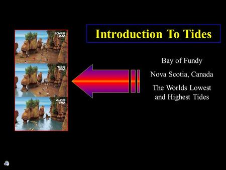 Introduction To Tides Bay of Fundy Nova Scotia, Canada The Worlds Lowest and Highest Tides.