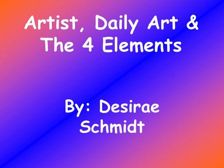 Artist, Daily Art & The 4 Elements