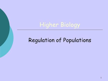 1 Higher Biology Regulation of Populations. 2 By the end of this lesson you should be able to:  Explain the term population fluctuations.  Understand.