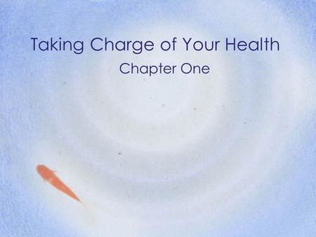 Taking Charge of Your Health Chapter One. 2 Wellness: The New Health Goal Health –Usually refers to the condition of a person's body (Absence of injury.