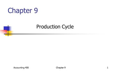Chapter 9 Production Cycle Accounting 4081Chapter 9.