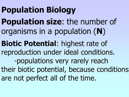 Population size: the number of organisms in a population (N)