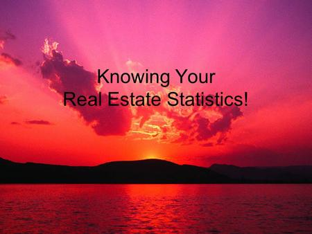 Knowing Your Real Estate Statistics!. NAR results of 2010 Profile of Home Buyers and Sellers. The median home price for sellers who used an agent is.