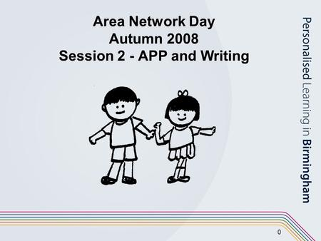0 Area Network Day Autumn 2008 Session 2 - APP and Writing.
