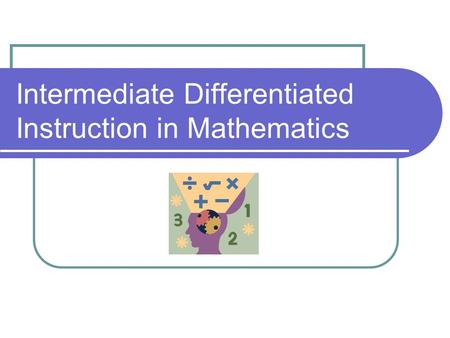 Intermediate Differentiated Instruction in Mathematics.