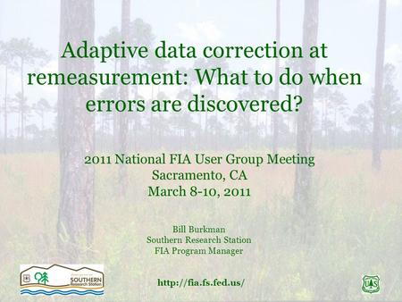 Adaptive data correction at remeasurement: What to do when errors are discovered? 2011 National FIA User Group Meeting Sacramento,
